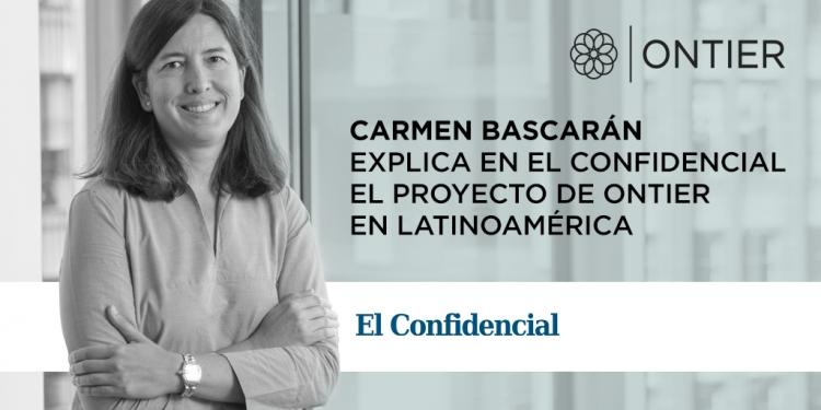 Carmen Bascarán, directora general de ONTIER, consultada por el El Confidencial sobre la estrategia de ONTIER en Latinoamérica